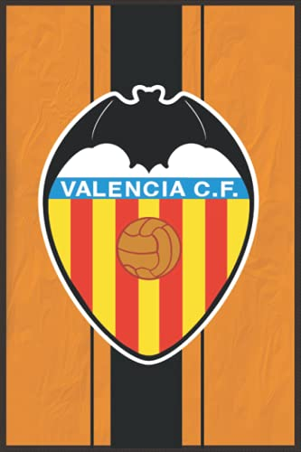 VALENCIA CF 1919 notebook: diary,journal lined book with 110 blank pages and 6x9 inches,matte finish cover / birthday gift for football lovers and fans of VALENCIA CF