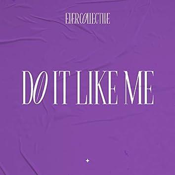 Do It Like Me