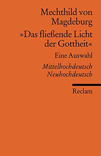 """""""Das fließende Licht der Gottheit"""": Eine Auswahl. Mittelhochdt. /Neuhochdt. (Reclams Universal-Bibliothek)"""