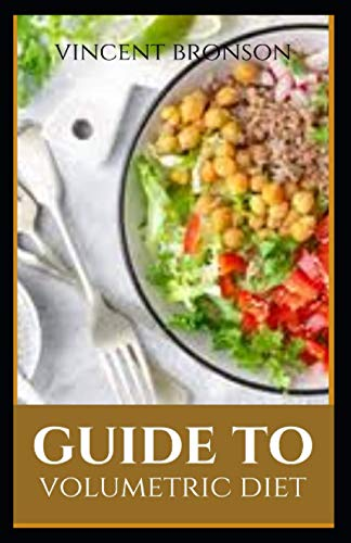 Guide to Volumetric Diet: Volumetrics is not a new diet, but it has stood the test of time, many people use it to lose weight and keep the pounds off for good.