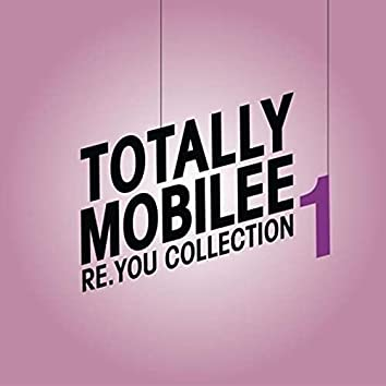Totally Mobilee - Re.You Collection, Vol. 1
