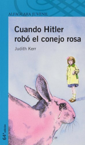 Cuando Hitler Robo el Conejo Rosa = When Hitler Stole the Pink Rabbit (Alfaguara Juvenil) (Spanish Edition) by Kerr, Judith (2010) Paperback