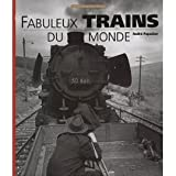 Fabuleux trains du monde