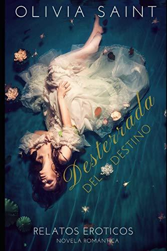 Desterrada del Destino: Relatos Eróticos: 1 (Novela Romántica)
