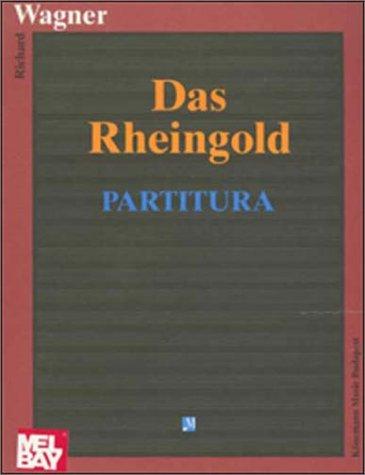 Wagner: Das Rheingold - Partitura (Operas, Partitu)