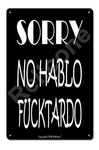 UHVD Sorry No Hablo Fucktardo - 8x12 inches Funny Sarcastic Metal Tin Sign Wall Decor Man Cave Bar Decor Sign