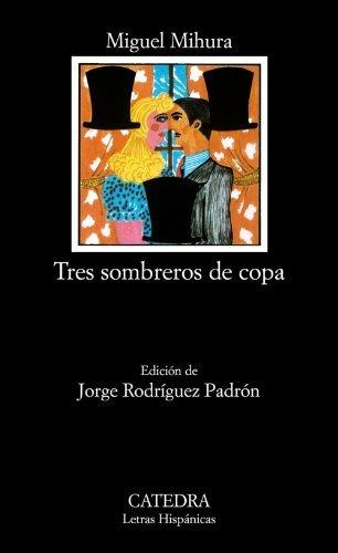 Tres Sombreros De Copa (Letras Hipanicas / Hispanic Writings) by Miguel Mihura (2000-01-01)