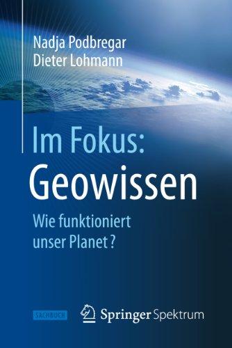 Im Fokus: Geowissen: Wie funktioniert unser Planet? (Naturwissenschaften im Fokus)