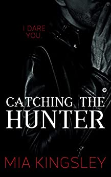 Catching The Hunter (The Twisted Kingdom 4) von [Mia Kingsley]