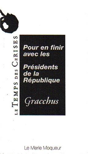 Pour en finir avec les présidents de la République (Le Merle moqueur)