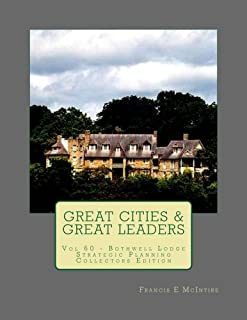 GreatCities Vol60 Bothwell Lodge Collectors Edition Strategic Planning Leaders: Vol 60 Great Cities - Great Leaders Strate...