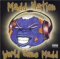 World Gone Madd