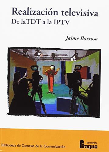 Realización televisiva : de la TDT a la IPTV (Biblioteca de Ciencias de la Comunicacion, Band 116)