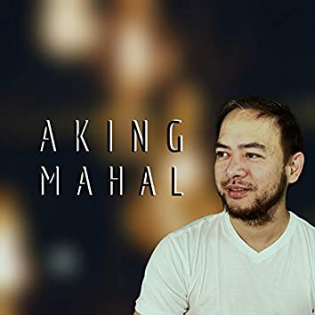 Aking Mahal