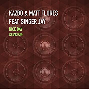 Nice Day (feat. Singer Jay) (Clear Dub)