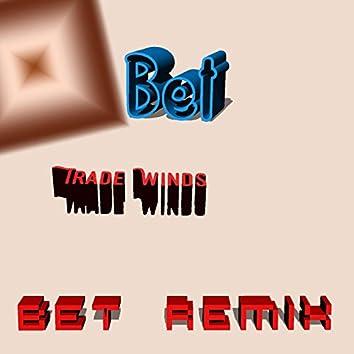Trade Winds (Bet Remix)