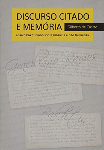 Discurso Citado e Memória: Ensaio bakhtiniano sobre Infância e São Bernardo