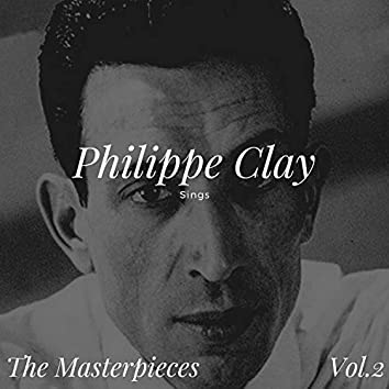 Philippe Clay Sings - The Masterpieces, Vol. 2