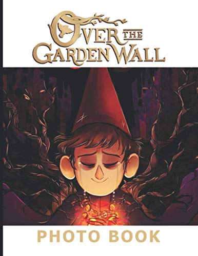 Over The Garden Wall Photo Book: The Ultimate Creative Photo & Image Book Books For Adults, Boys, Girls