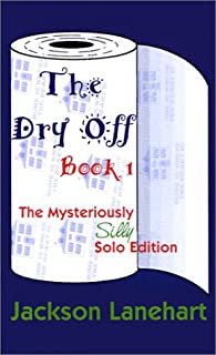 Dry Off Book I: The Mysteriously Silly Solo Edition