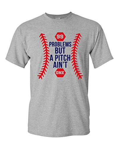 99 Problems But A Pitch Ain't One Sports Baseball Funny DT Adult T-Shirt Tee (Small, Sports Gray)