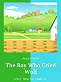 The Boy Who Cried Wolf - Aesop's Fables - Story Time for Children