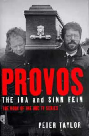 The Provos: IRA and Sinn Fein