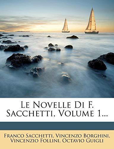 Le Novelle Di F. Sacchetti, Volume 1...