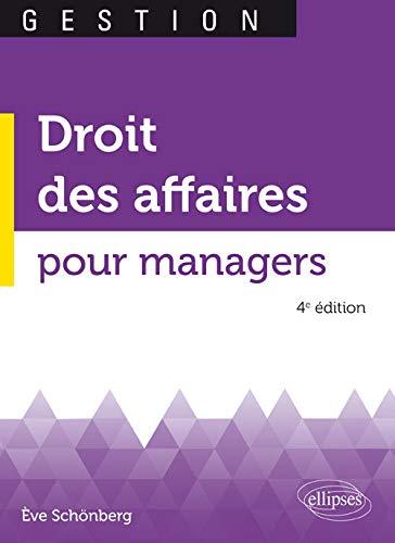 Droit des affaires pour managers - 4e édition