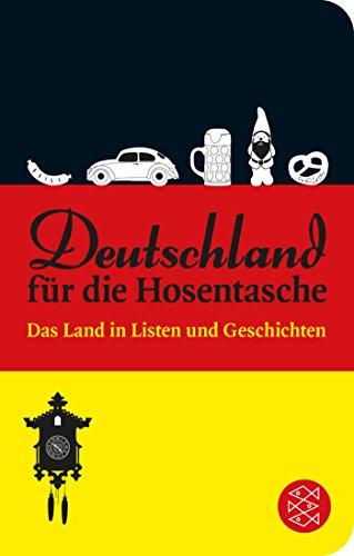 Deutschland für die Hosentasche: Das Land in Listen und Geschichten (Fischer Taschenbibliothek)