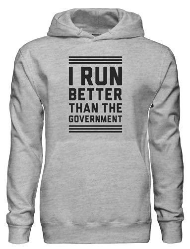Sudadera con capucha con capucha I Run Better Than The Government, gris, XXL
