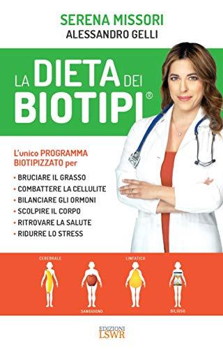 La dieta dei biotipi. Il programma completo per dimagrire, scolpire il corpo e ridurre lo stress: 1