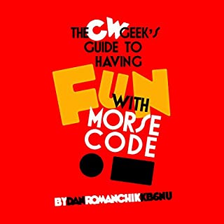 CW Geek's Guide to Having Fun with Morse Code audiobook cover art