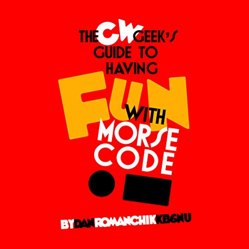CW Geek's Guide to Having Fun with Morse Code Titelbild