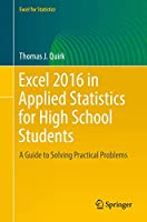 Excel 2016 in Applied Statistics for High School Students: A Guide to Solving Practical Problems (Excel for Statistics)