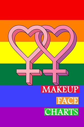 Makeup Face Charts: Blank Workbook Face Make-up Artist Chart Portfolio Notebook Journal For Professional or Amateur Practice | LGBT Gay Cover