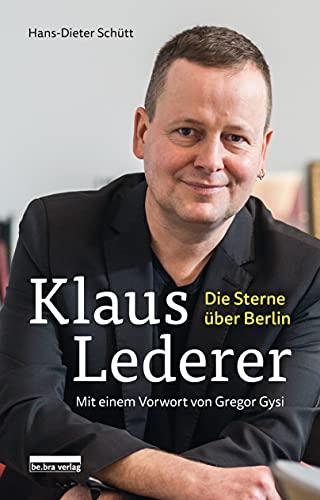 Klaus Lederer: Die Sterne über Berlin – Mit einem Vorwort von Gregor Gysi