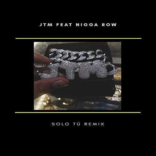 JTM feat. Nigga Row