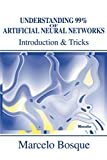 Understanding 99% of Artificial Neural Networks: Introduction & Tricks