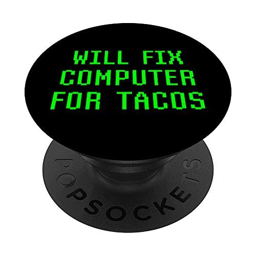 Arreglará La Computadora Para Tacos Funny Tech Support PopSockets PopGrip Intercambiable