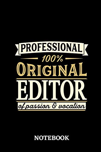 Professional Original Editor Notebook of Passion and Vocation: 6x9 inches - 110 lined pages • Perfect Office Job Utility • Gift, Present Idea