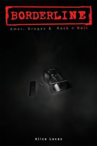 Borderline: Amor, drogas & rock 'n' roll