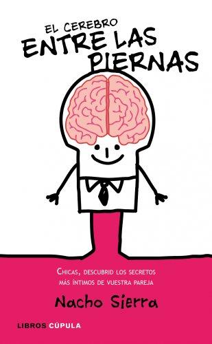 El Cerebro Entre Las Piernas