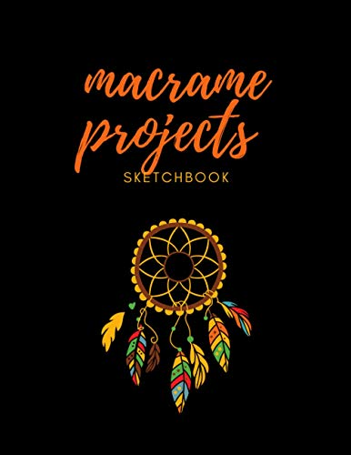 Macrame Sketchbook with Cute Cover: Notebook for Drawing your Macrame Projects   BIG FORMAT