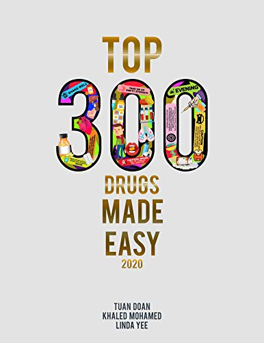 Compare Textbook Prices for Top 300 Drugs Made Easy 2020/2021  ISBN 9780578635583 by Tuan Doan,Khaled Mohamed,Linda Yee