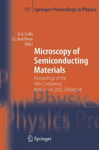 Microscopy of Semiconducting Materials: Proceedings of the 14th Conference, April 11-14, 2005, Oxford, UK (Springer Proceedings in Physics Book 107)