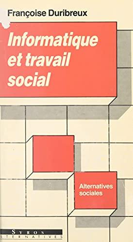 Informatique et travail social (French Edition)