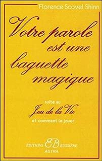 Votre parole est une baguette magique : Suite au Jeu de la vie et comment le jouer (French Edition)