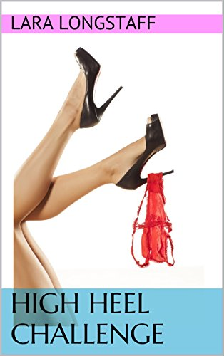 High Heel Challenge: (Crossdressing, First Time Gay. sissy, forced-femme) (English Edition)