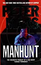 Manhunt: The Dramatic Pursuit of a CIA Agent Turned Terrorist
